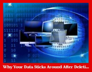 Why-Your-Data-Sticks-Around-After-Deletion-img